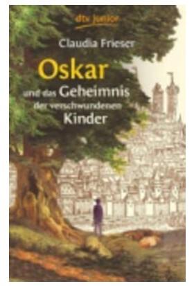 Oscar Und Das Geheimnis Der Verschwundenen Kinder