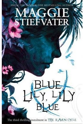 Blue Lily, Lily Blue (Raven Cycle 3)