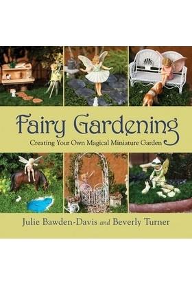 Faıry Gardenıng Creatıng Your Own Magıca