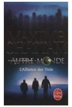 L'Alliance Des Trois (Autre-Monde 1)