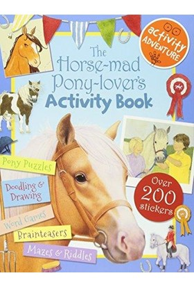 The Horse Mad Pony Lovers Activity Book