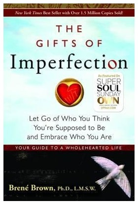 Gifts Of Imperfection: Let Go Of Who You Are