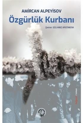 Özgürlük Kurbanı - Amircan Alpeyisov
