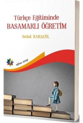 Türkçe Eğitiminde Basamaklı Öğretim - Sedat Karagül