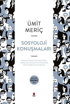 Sosyoloji Konuşmaları - Ümit Meriç