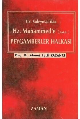Hz. Süleyman'dan Hz. Muhammed'e (s.a.s.) Peygamberler Halkası - Ahmet Lütfi Kazancı
