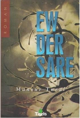 Ew Der Sare Mansur Tural - Mansur Tural