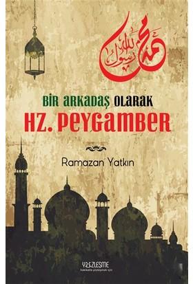 Bir Arkadaş Olarak Hz. Peygamber - Ramazan Yatkın
