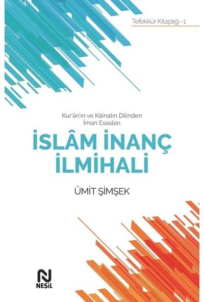 Kur'Ân'In Ve Kâinatın Dilinden İman Esasları İslâm İnanç İlmihali - Ümit Şimşek