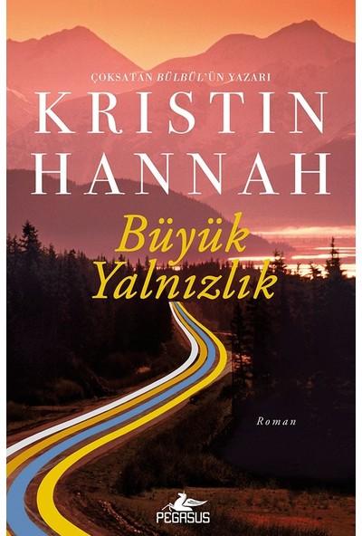 Büyük Yalnızlık - Kristin Hannah