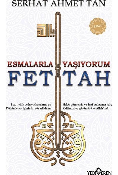Esmalarla Yaşıyorum-Ya Fettah - Serhat Ahmet Tan