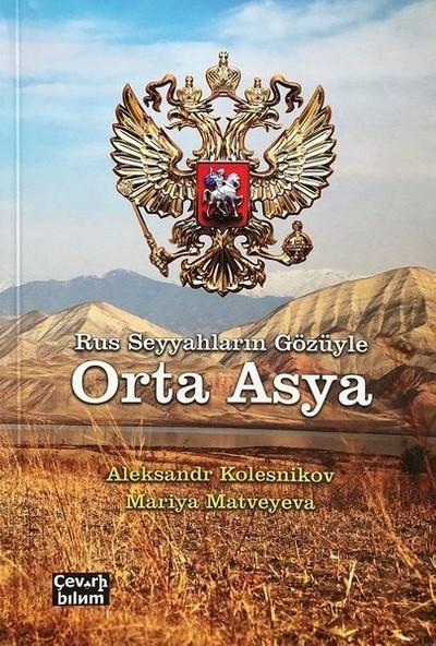 Rus Seyyahların Gözüyle Orta Asya - Aleksandr Kolesnikov