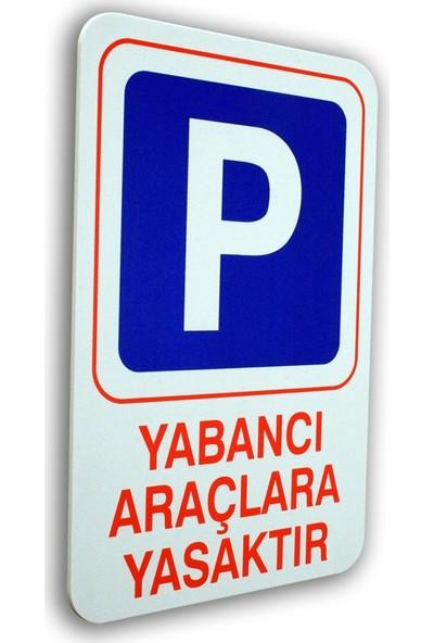 Passpano Pvc Uyarıcı Levha YABANCI ARAÇLARA YASAK 16 x 24 cm