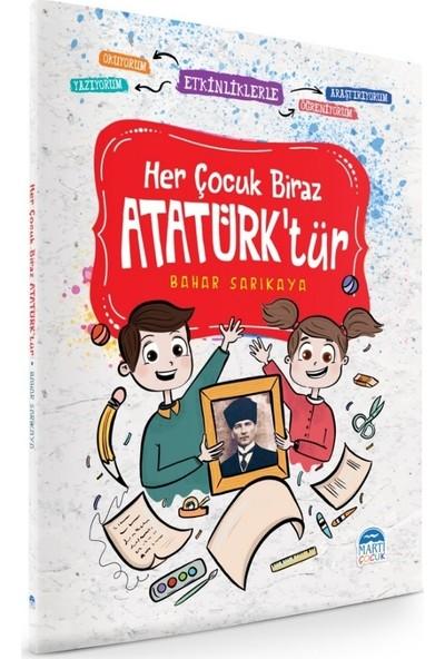 Her Çocuk Biraz Atatürk'tür Etkinliklerle Okuyorum, Araştırıyorum, Yazıyorum Öğreniyorum - Bahar Sarıkaya