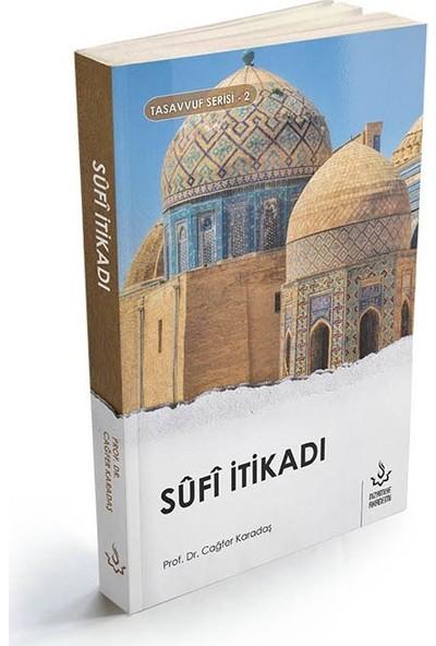 Sufi İtikadı - Cağfer Karadaş