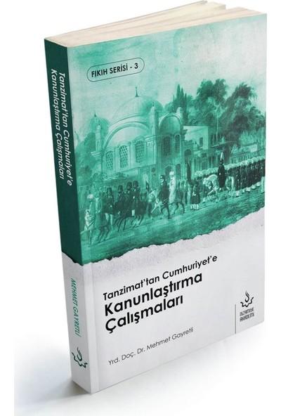 Tanzimattan Cumhuriyete Kanunlaştırma Çalışmaları - Mehmet Gayretli