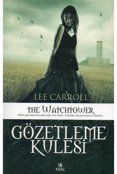 Özetleme Kulesi (Siyah Kuğunun Yükselişi Gözetleme Kulesi) Lee Carroll