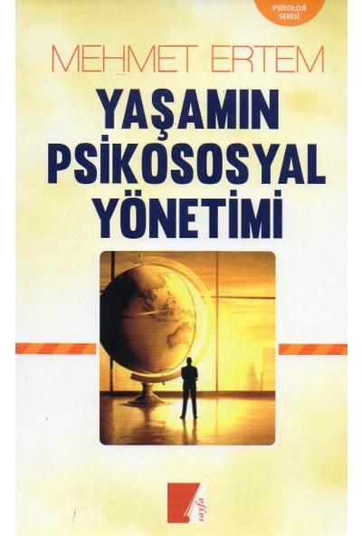 Yaşamın Psikososyal Yönetimi - Mehmet Ertem