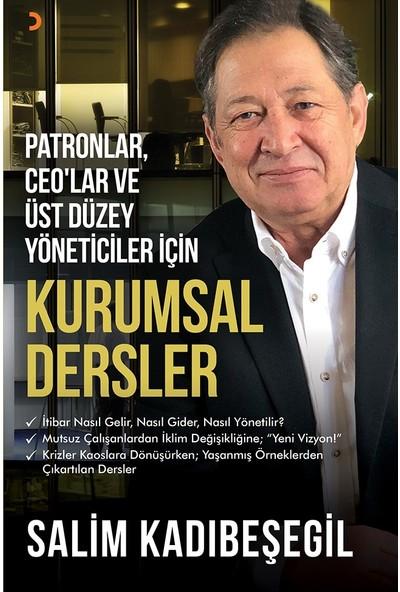 Patronlar, Ceo'Lar Ve Üst Düzey Yöneticiler İçin Kurumsal Dersler - Salim Kadıbeşegil