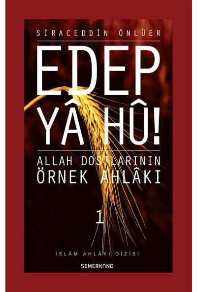 Edep Ya Hu (1.Cilt) - Siraceddin Önlüer