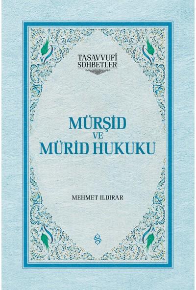 Mürşid ve Mürid Hukuku (Ciltli) - Mehmet Ildırar