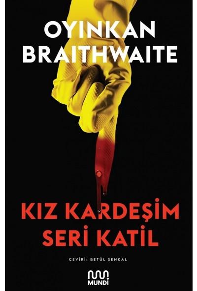 Kız Kardeşim Seri Katil - Oyinkan Braithwaite