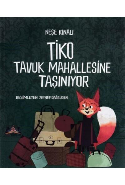 Tiko Tavuk Mahallesine Taşınıyor - Neşe Kınalı