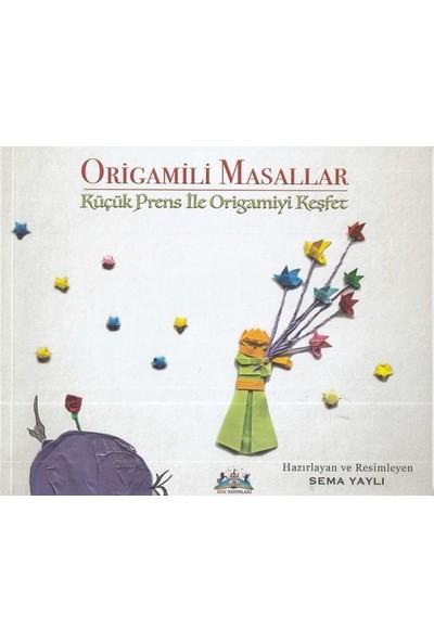 Origamili Masallar Küçük Prens İle Origamiyi Keşfet - Sema Yaylı