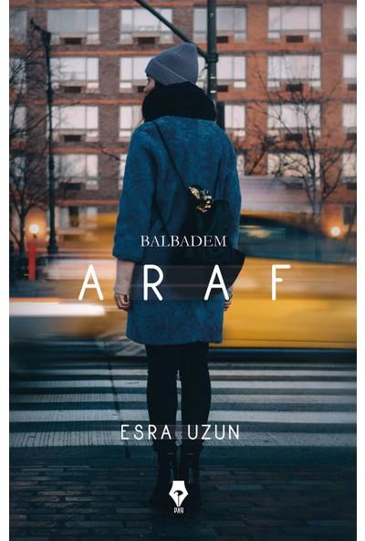 Araf Balbadem - Esra Uzun