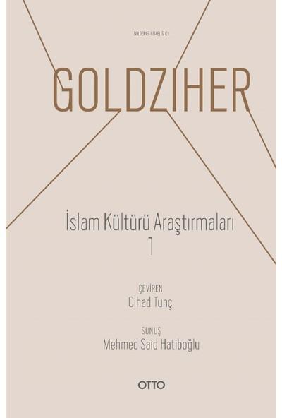İslam Kültürü Araştırmaları 1 - Ignaz Goldziher