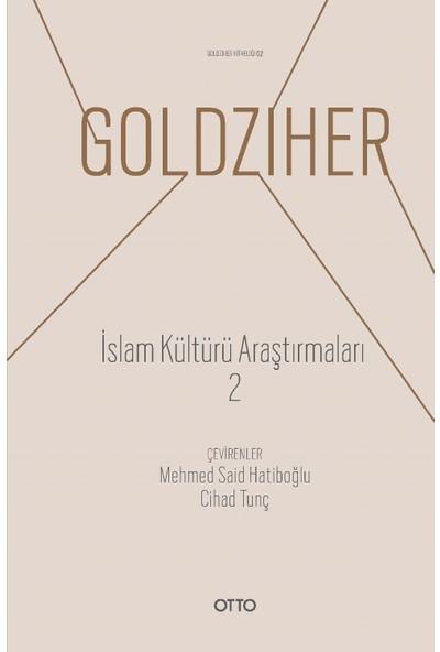 İslam Kültürü Araştırmaları 2 - Ignaz Goldziher