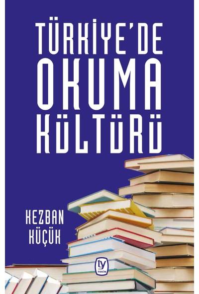 Türkiye'De Okuma Kültürü - Kezban Küçük