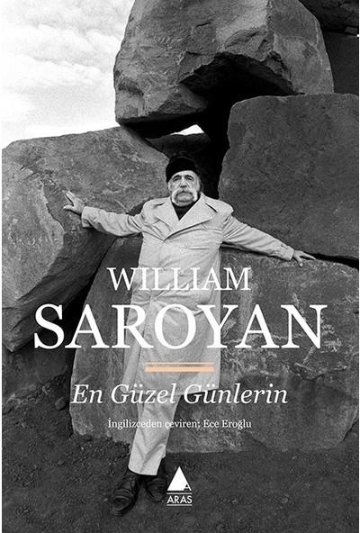 En Güzel Günlerin - William Saroyan