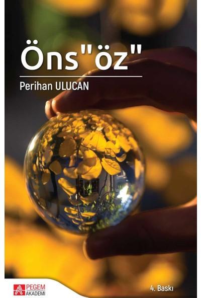 "Öns""Öz"" - Perihan Ulucan"