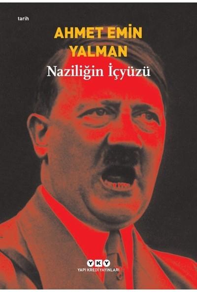 Naziliğin İçyüzü - Ahmet Emin Yalman