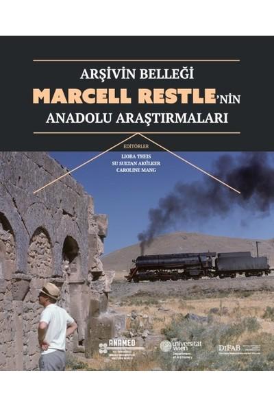 Arşivin Belleği: Marcell Restle'Nin Anadolu Araştırmaları - Klaus Belke