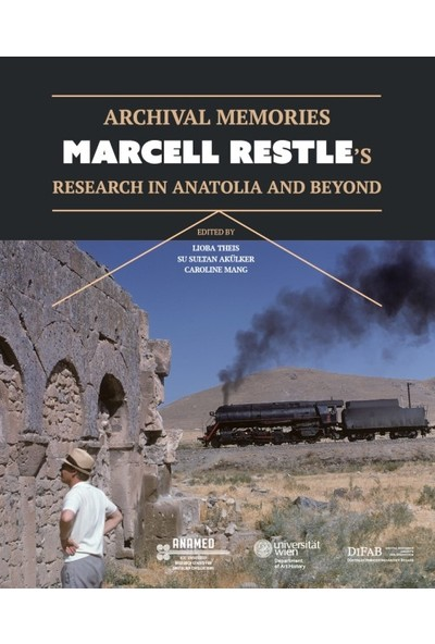 Archıval Memorıes: Marcell Restle'S Research İn Anatolia And Beyond - Klaus Belke
