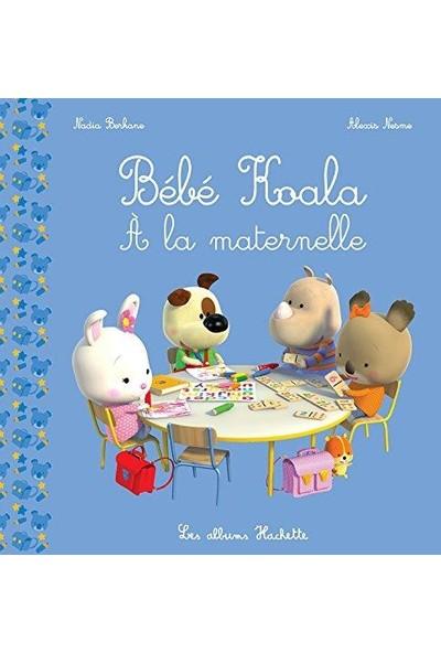 Bebe Koala: A La Maternelle