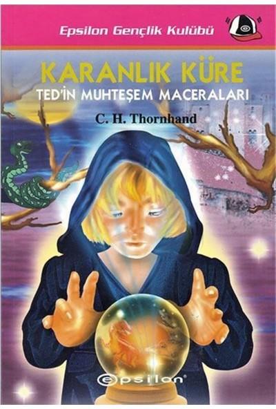 Karanlık Küre - Ted'İn Muhteşem Maceraları-C. H. Thornhand