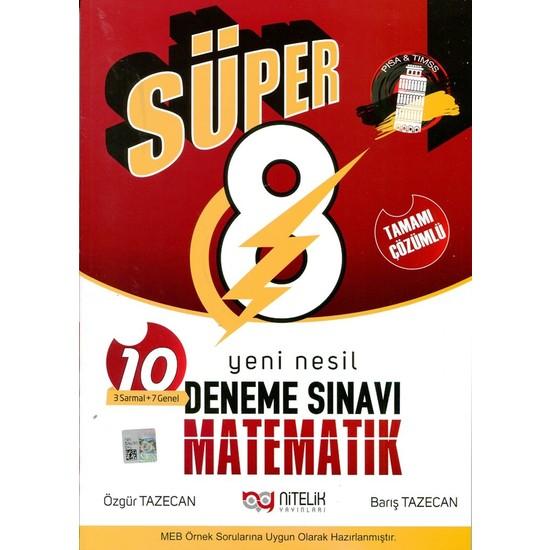 Nitelik Yayınları 8. Sınıf Matematik Süper Deneme Sınavı - Özgür Tazecan - Barış Tazecan