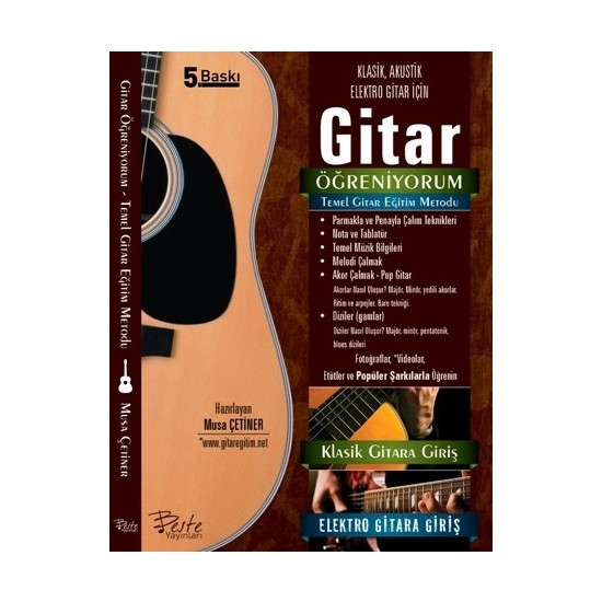 Gitar Öğreniyorum – Temel Gitar Eğitim Metodu ( Klasik , Akustik , Elektro Gitar İçin ) - Musa Çetiner