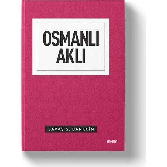 Osmanlı Aklı | İnsan Toplum Devlet - Savaş Barkçin