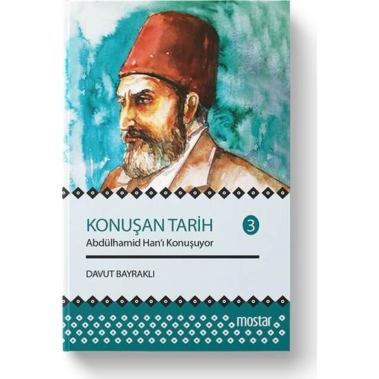 Konuşan Tarih 3   Abdülhamid Hanı Konuşuyor - Davut Bayraklı