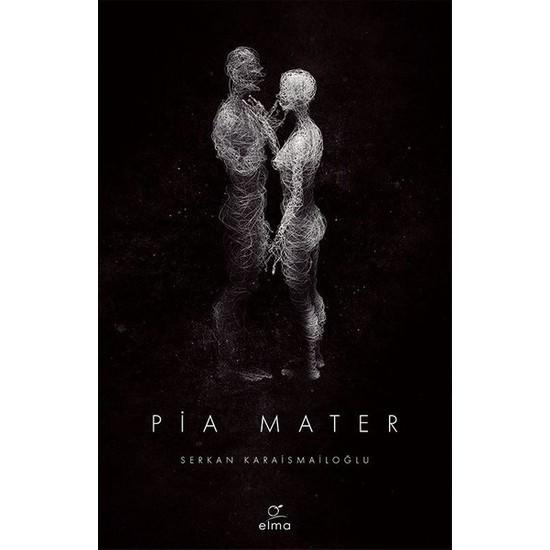 Pia Mater - Serkan Karaismailoğlu