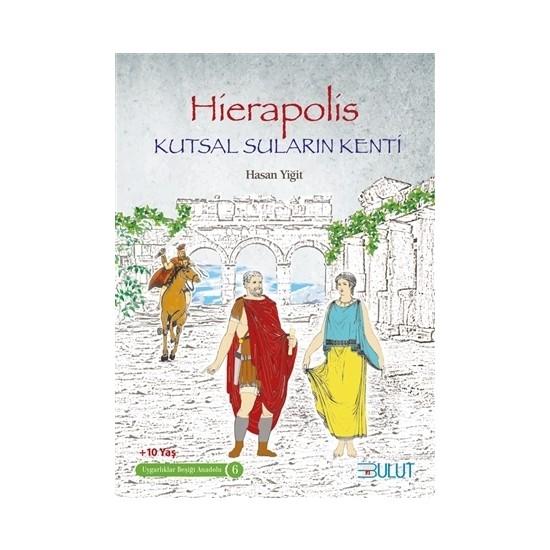 Hierapolis Kutsal Suların Kenti - Hasan Yiğit