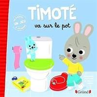 Timote va sur le pot - Emanuelle Massonaud