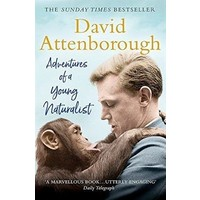 Adventures Of A Young Naturalist - Sir David Attenbrough