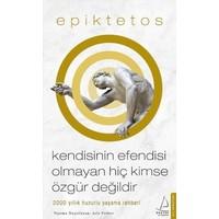 Kendisinin Efendisi Olmayan Hiç Kimse Özgür Değİldir - Epiktetos