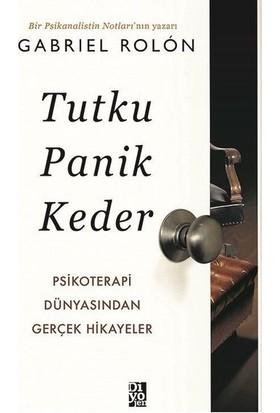 Tutku, Panik, Keder - Gabriel Rolon