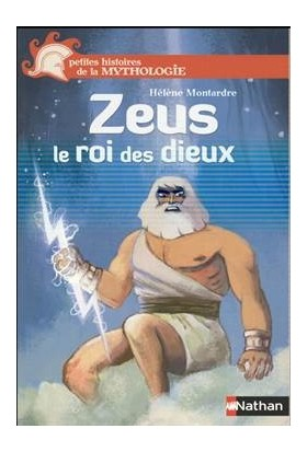 Zeus le roi des dieux - Helene Montardre